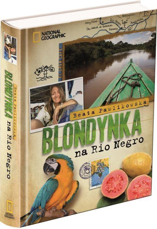 Blondynka na Rio Negro Pawlikowska Beata