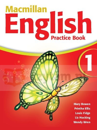 Macmillan English 1 Practice Book Mary Bowen, Printha Ellis, Louis Fidge, Liz Hocking, Wendy Wren