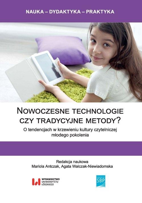 Nowoczesne technologie czy tradycyjne metody?