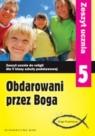 Obdarowani przez Boga 5 Zeszyt ucznia Szkoła podstawowa Marek Zbigniew