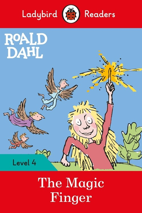Roald Dahl: The Magic Finger - Ladybird Readers Level 4 Dahl Roald