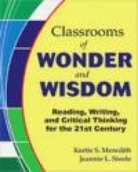 Classrooms of Wonder Kurtis S. Meredith, Jeannie L. Steele, K Meredith