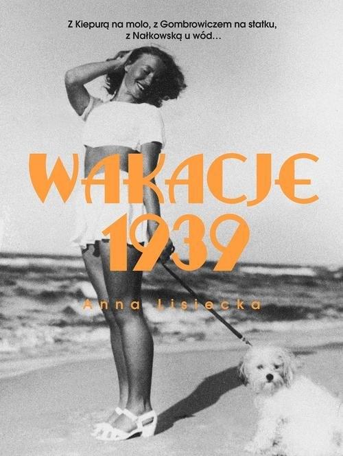 Wakacje 1939 Lisiecka Anna