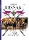 Wielka Księga Kawalerii Polskiej Odznaki Kawalerii Tom 28 1 Pułk Ułanów