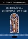 Ojcowie Kościoła o kapłaństwie i kapłanach Starowieyski Marek