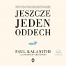Jeszcze jeden oddech. Audiobook Paul Kalanithi