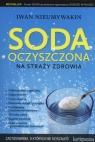 Soda oczyszczona na straży zdrowia Nieumywakin Iwan