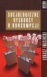 Socjologiczne dyskursy o konsumpcji (Uszkodzona okładka) Iwasiński Łukasz