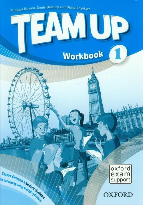 Team Up 1 Workbook Bowen Philippa, Delaney Denis, Anyakwo Diana