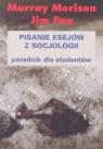 Pisanie esejów z socjologii  Morrison Murray, Pey Jim