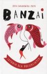 Banzai Japonia dla dociekliwych Fabjanowska-Micyk Zofia