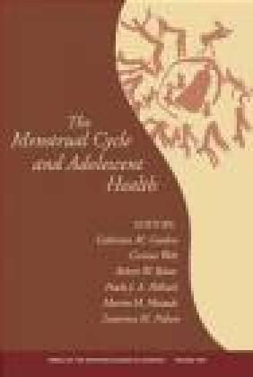 Menstrual Cycle and Adolescent Health Catherine M. Gordon, C Welt