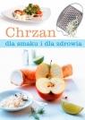 Chrzan dla smaku i dla zdrowia