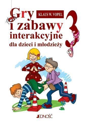 Gry i zabawy inter. dla dzieci i młodz. cz.3 2015 Klaus W. Vopel