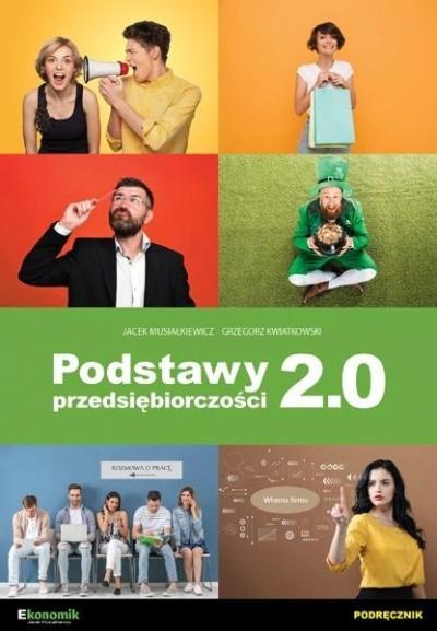 Podstawy przedsiębiorczości 2.0 (Uszkodzona okładka) Jacek Musiałkiewicz, Grzegorz Kwiatkowski