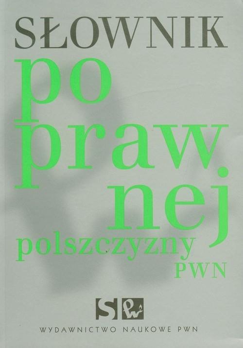 Słownik poprawnej polszczyzny PWN (Uszkodzona okładka) Drabik Lidia Sobol Elżbieta