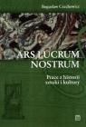 Ars Lucrum Nostrum Prace z historii sztuki i kultury