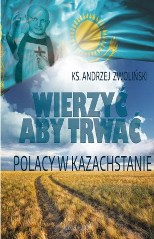 Wierzyć aby trwać Zwoliński Andrzej