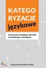 Kategoryzacje językowe Ćwiczenia rozwijające słownik i kształtujące Orłowska-Popek Zdzisława