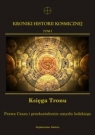 Kroniki Historii Kosmicznej Tom 1 Księga Tronu Prawa Czasu i