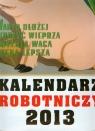 Kalendarz 2013 Robotniczy
