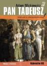 Pan Tadeusz (lektura z opracowaniem) Adam Mickiewicz