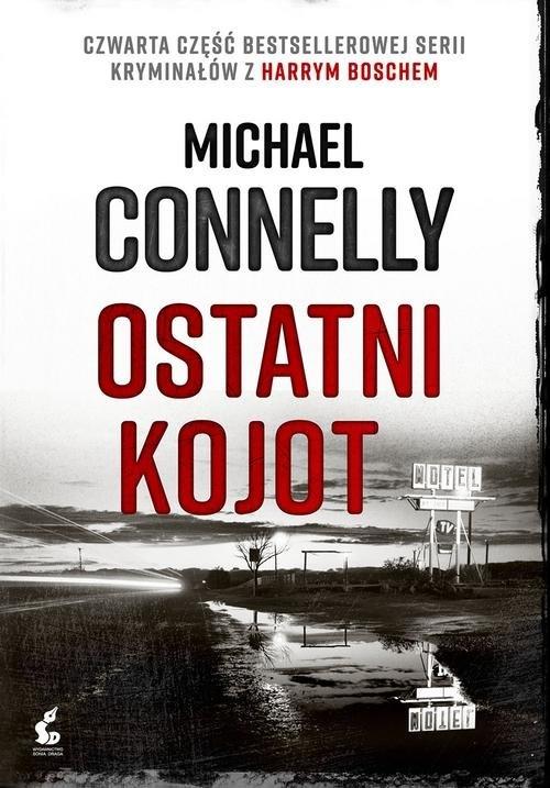 Harry Bosch 4 Ostatni kojot Connelly Michael