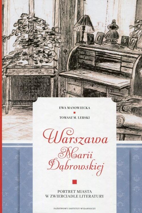 Warszawa Marii Dąbrowskiej Manowiecka Ewa, Lerski Tomasz M.
