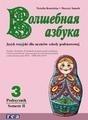 Wołszebnaja azbuka 3 SP Podręcznik część 2. Język rosyjski Natalia Kowalska, Danuta Samek