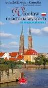 Wrocław miasto na wyspach