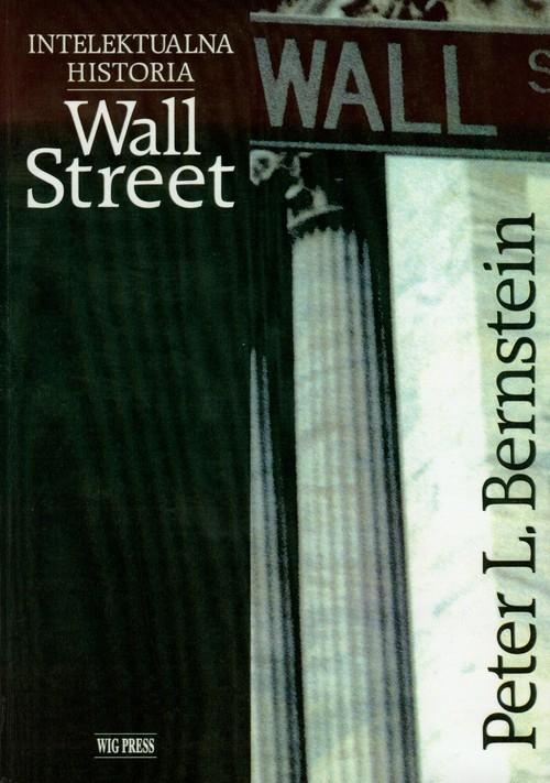 Intelektualna historia Wall Street Bernstein Peter L.