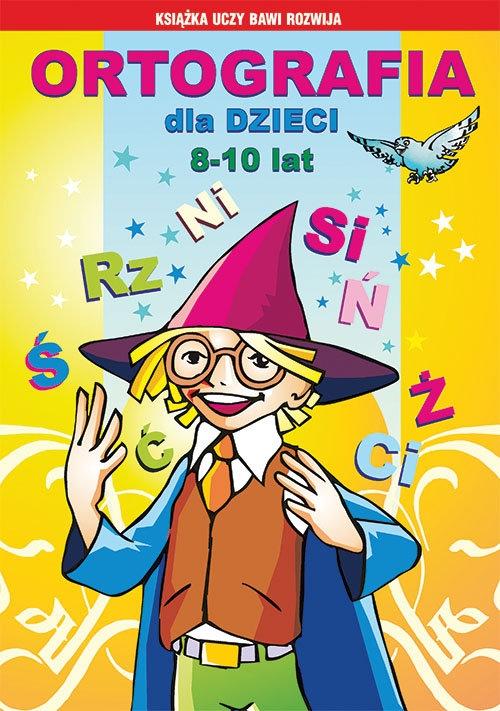 Ortografia dla dzieci 8-10 lat. Ś, rz, ni... Guzowska Beata, Kowalska Iwona, Włodarczyk Anna
