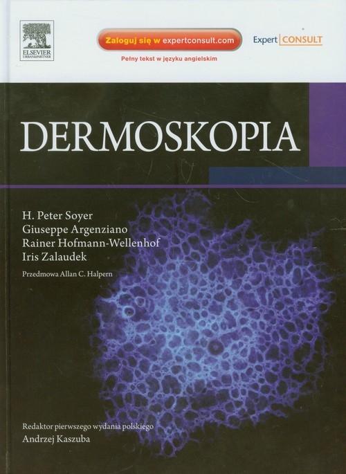 Dermoskopia Soyer H. Peter, Argenziano Giuseppe, Hofmann-Wellenhof Rainer, Zalaudek Iris