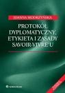 Protokół dyplomatyczny etykieta i zasady savoir-vivre'u Modrzyńska Joanna