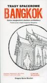 Trasy spacerowe BangkokSzkice bangkockich skarbów architektury. Podróż Bracken Gregory Byrne