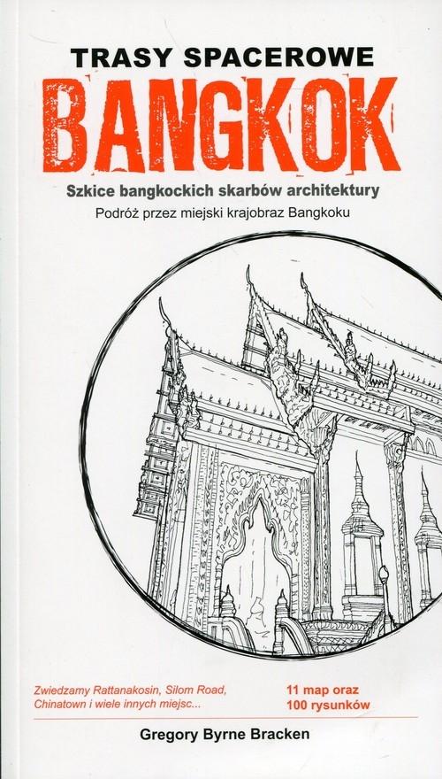 Trasy spacerowe Bangkok Bracken Gregory Byrne