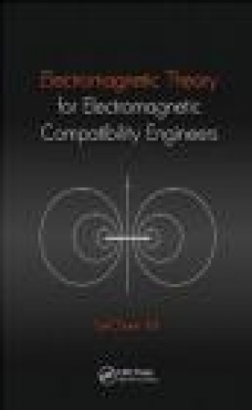 Electromagnetic Theory for Electromagnetic Compatibility Engineers Tze-Chuen Toh