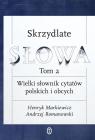 Skrzydlate słowa Tom 2 Wielki słownik cytatów polskich i obcych Markiewicz Henryk, Romanowski Andrzej