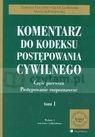 Komentarz do kodeksu postępowania cywilnego t. 1/2  Ereciński Tadeusz, Gudowski Jacek, Jędrzejewska Maria