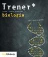 Biologia Trener Poziom podstawowy i rozszerzony