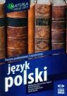 Język polski Matura 2013 Poziom podstawowy i rozszerzony Burzyńska-Kupisz Małgorzata, Finkstein Anna, Grabowska Lucyna