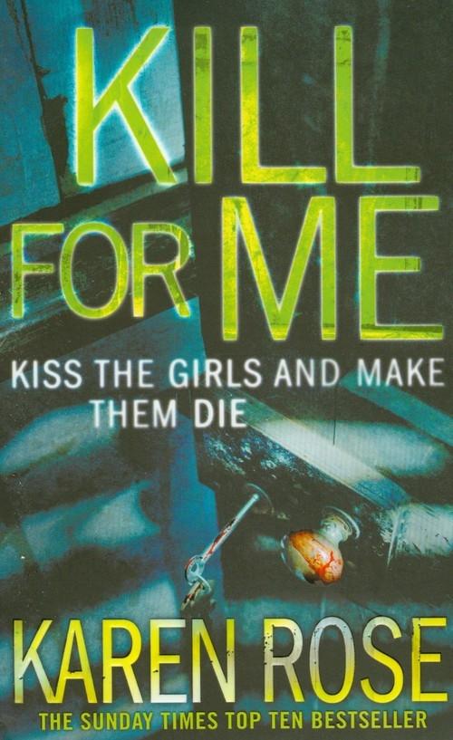 Kill For Me Rose Karen