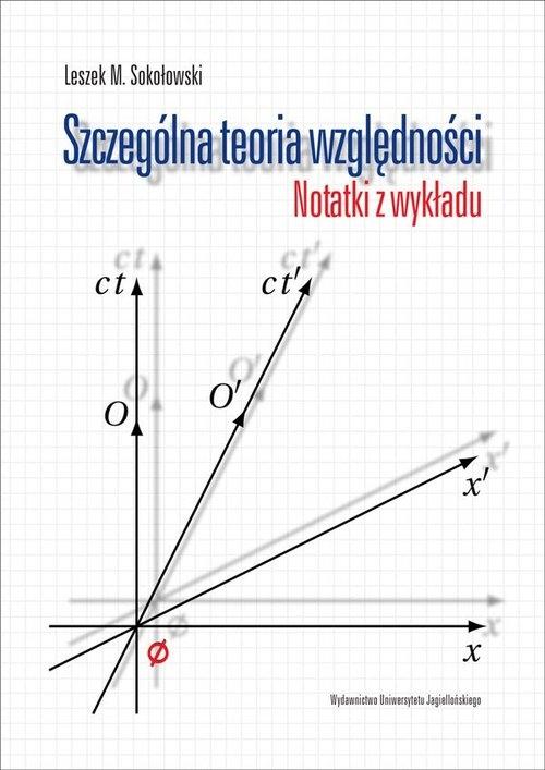 Szczególna teoria względności Sokołowski Leszek M.