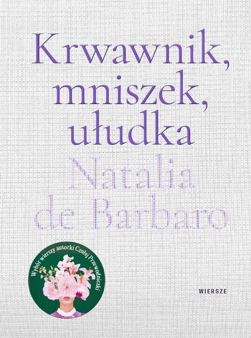 Krwawnik, mniszek, ułudka de Barbaro Natalia