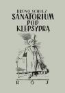 Sanatorium pod klepsydrą Bruno Schulz