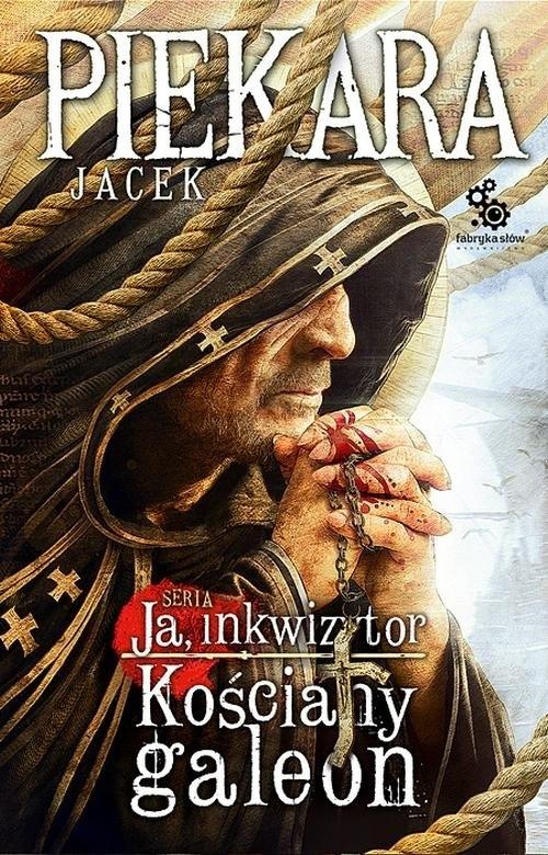 Ja Inkwizytor Kościany galeon Piekara Jacek