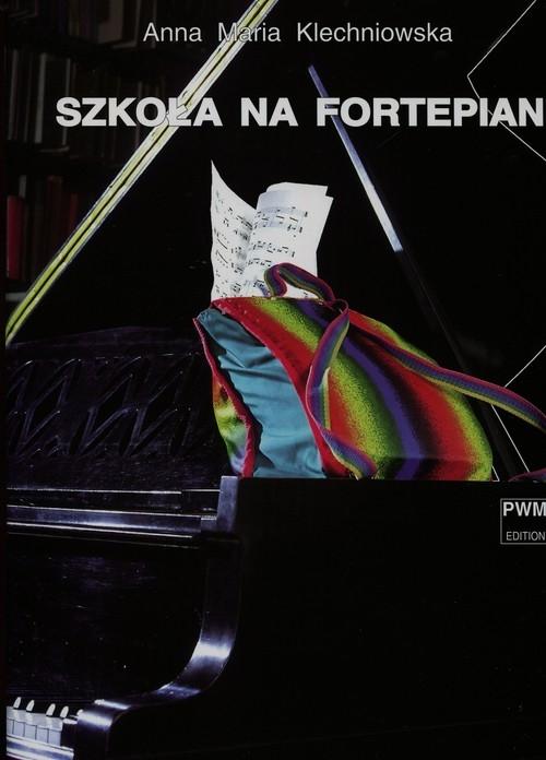 Szkoła na fortepian (Uszkodzona okładka) Klechniowska Anna Maria