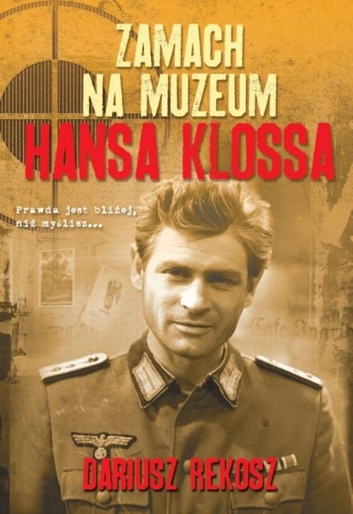 Zamach na Muzeum Hansa Klossa Rekosz Dariusz