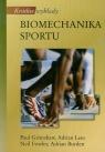 Krótkie wykłady Biomechanika sportu Grimshaw Paul, Fowler Adrian Lees Neil, Burden Adrian