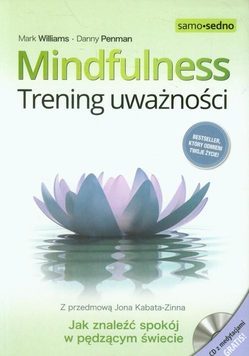 Mindfulness. Trening uważności z płytą CD Williams Mark, Penman Danny